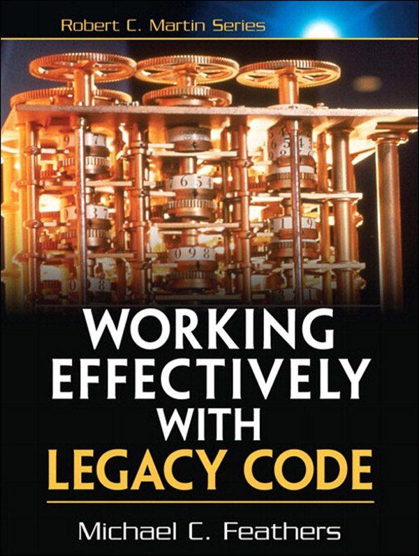 WorkingEffectivelyWithLegacyCode